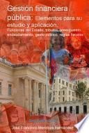 Gestión financiera pública: elementos para su estudio y aplicación.