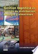 Gestión logística en centros de distribución, bodegas y almacenes