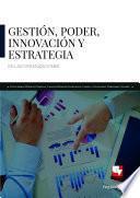 Gestión, poder, innovación y estrategia en las organizaciones