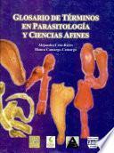 Glosario de términos en Parasitología y Ciencias Afines