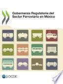 Gobernanza Regulatoria del Sector Ferroviario en México
