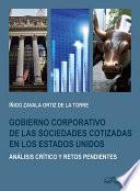 Gobierno corporativo de las sociedades cotizadas en los Estados Unidos: análisis crítico y retos pendientes.