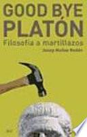 Good bye, Platón