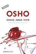 Gozar, amar y vivir (OSHO habla de tú a tú)