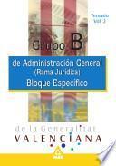 Grupo B. Administracion General de la Generalitat Valenciana (rama Juridica). Temario Bloque. Especifico. Volumen Ii