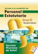 Grupo B Del Servicio Murciano de Salud. Temario Común.e-book.