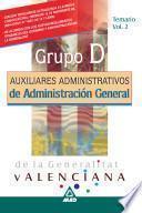 Grupo D de Administracion General de la Generalitat Valenciana. Auxiliares Administrativos. Temario.volumen Ii.ebook