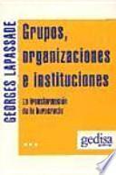 Grupos, organizaciones e instituciones