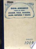 Guía-anuario de Aragón, Rioja, Navarra, Alava, Guipúzcoa y Vizcaya