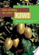 Guía completa del cultivo del kiwi