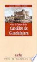 Guía de campo de los castillos de Guadalajara