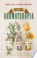 Guía de la aromaterapia/ Aromatherapy Guide