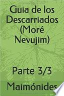Guia de los Descarriados o Perplejos. (More Nevujim). Tomo 3. Rambam. Maimonides