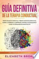Guía Definitiva de la Terapia Conductual