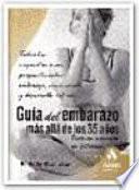 GUIA DEL EMBARAZO MAS ALLA DE LOS 35 AÑOS