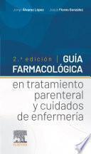 Guía Farmacológica En Tratamiento Parenteral Y Cuidados de Enfermería