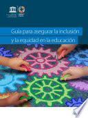 Guía para asegurar la inclusión y la equidad en la educación