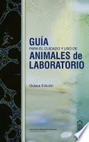 Guía para el cuidado y uso de animales de laboratorio