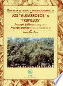 Guía para el cultivo y aprovechamiento de los algarrobos o trupillos