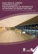 Guía para el diseño, construcción y mantenimiento de pavimentos interiores de piedra natural