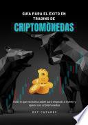 Guía para el éxito en trading de Criptomonedas