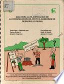 Guia Para La Planificacion De La Comunicacion en Apoyo a Campanas de Desarrollo Rural