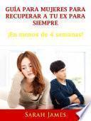 Guía para Mujeres para Recuperar a tu ex para Siempre