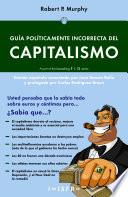 GUÍA POLÍTICAMENTE INCORRECTA DEL CAPITALISMO