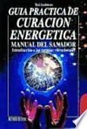 Guía práctica de curación energética