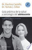 Guía práctica de la salud y psicología del adolescente (4a edición revisada)