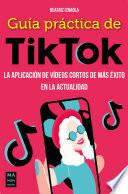 Guía práctica de TikTok