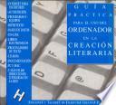 Guía práctica para el uso del ordenador en la creación literaria