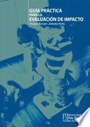 Guía práctica para la evaluación de impacto