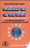 Guía práctica para lograr calidad en el servicio