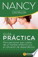 Guía práctica para personas que cuidan de un familiar enfermo y/o en situación de dependencia