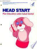 Guia [sic] del plan educativo sobre salud dental para niños y familias del programa Head Start