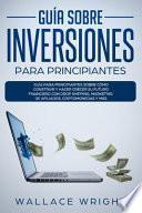 Guía Sobre Inversiones Para Principiantes