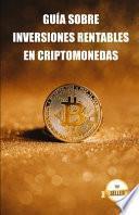 Guía sobre inversiones rentables en criptomonedas