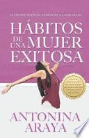 Hábitos de una mujer exitosa: Si tienes sueños, atrévete a lograrlos