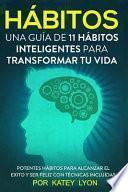 Hábitos una Guía de Hábitos Inteligentes para Cambiar Tu Vida
