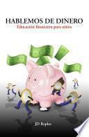 Hablemos de dinero: Educación financiera para niños