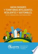 Hacia ciudades y territorios inteligentes, resilientes y sostenibles