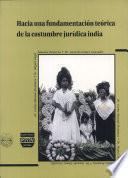 Hacia una fundamentación teórica de la costumbre jurídica india