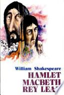 Hamlet Macbeth Rey Lear