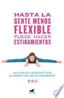 Hasta la gente menos flexible puede hacer estiramientos