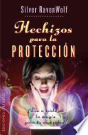 Hechizos para la proteccion / Silver's Spells for Protection