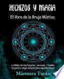 Hechizos y Magia. El Libro de la Bruja Mística