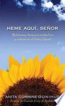 Heme Aqui, Senor