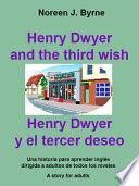 Henry Dwyer and the third wish
