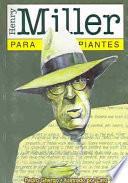 Henry Miller para principiantes / Henry Miller for Beginners